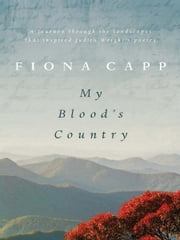 My Blood's Country - In the footsteps of Judith Wright ebook by Fiona Capp