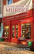 Guidebook to Murder: ekitaplar by Lynn Cahoon
