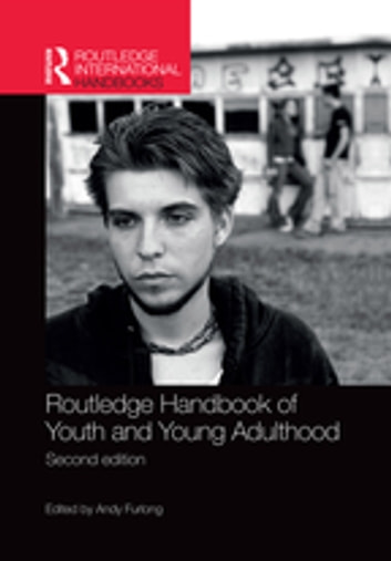 Routledge Handbook of Youth and Young Adulthood eBook by