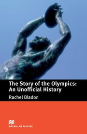 The Story of the Olympics: An Unofficial History: Pre-Intermediate ELT/ESL Graded Reader ebook by Bladon, Rachel