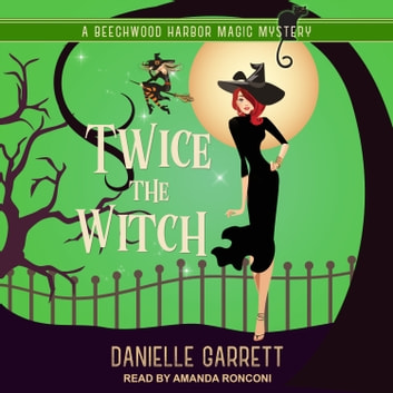 Twice the Witch audiobook by Danielle Garrett