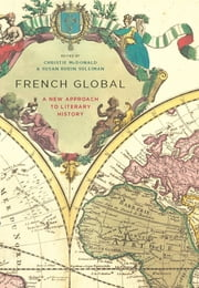 French Global - A New Approach to Literary History ebook by