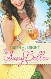 The Sassy Belles ebook by Beth Albright