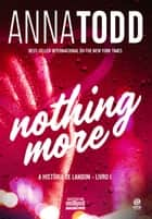 Nothing more - A história de Landon - Livro I ebook by Anna Todd