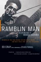 Ramblin' Man: The Life and Times of Woody Guthrie ebook by Ed Cray,Studs Terkel