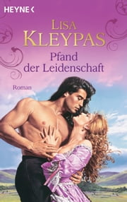 Pfand der Leidenschaft - Roman ebook by Lisa Kleypas, Beate Brammertz