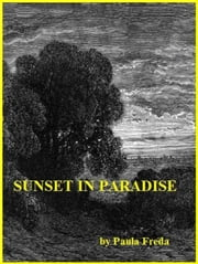 Sunset in Paradise ebook by Paula Freda