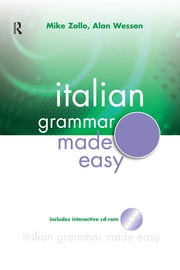 Italian Grammar Made Easy eBook by Mike Zollo, Alan Wesson