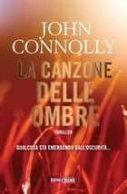 La canzone delle ombre eBook by John Connolly, Fabio Bernabei