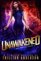 Unawakened ebook by R.J. Blain, Trillian Anderson