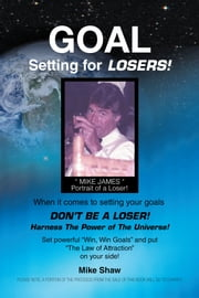 Goal Setting for Losers ebook by Mike Shaw