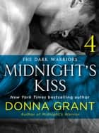 Midnight's Kiss: Part 4 - The Dark Warriors ebook by Donna Grant