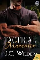Tactical Maneuver ebook by J.C. Wilder