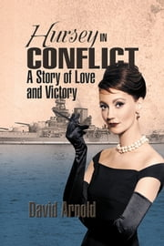 Hursey in Conflict - A Story of Love and Victory ebook by David Arnold