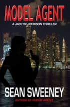 Model Agent: A Thriller ebook by Sean Sweeney