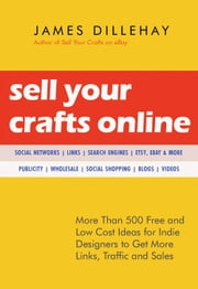 Sell Your Crafts Online ebook by James Dillehay