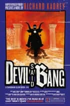 Devil Said Bang (Sandman Slim, Book 4) ebook by Richard Kadrey