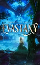 Evastany ebook by Charlotte E. English