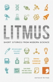 Litmus - Short Stories from Modern Science ebook by Frank Cottell Boyce,Sarah Hall,Prof Jim Al-Khalili