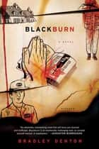 Blackburn - A Novel ebook by Bradley Denton