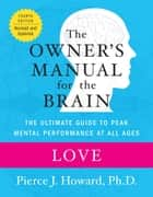 Love: The Owner's Manual ebook by Pierce Howard