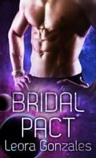 Bridal Pact - Warriors of Phaeton Book 1 ebook by Leora Gonzales