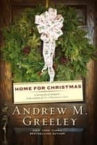 Home for Christmas ebook by Andrew M. Greeley
