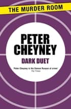 Dark Duet ebook by Peter Cheyney