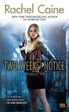 Two Weeks' Notice - A Revivalist Novel ebook by Rachel Caine