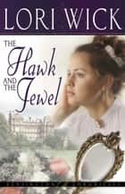 The Hawk and the Jewel eBook by Lori Wick