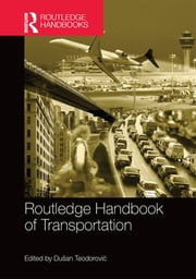 Routledge Handbook of Transportation ebook by Dusan Teodorovic