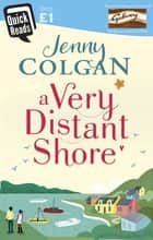 A Very Distant Shore - Quick Reads ebook by Jenny Colgan