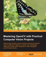 Mastering OpenCV with Practical Computer Vision Projects ebook by Daniel Lélis Baggio, Shervin Emami, David Millán Escrivá, Khvedchenia Ievgen