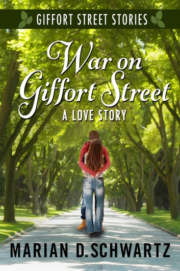 War on Giffort Street - A Love Story ebook by Marian D. Schwartz