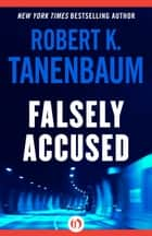 Falsely Accused ebook by Robert K. Tanenbaum