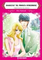 INNOCENT 'TIL PROVEN OTHERWISE - Harlequin Comics ebook by Amy Andrews, Mio Natsuki