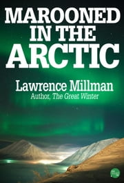 Marooned in the Arctic ebook by Lawrence Millman