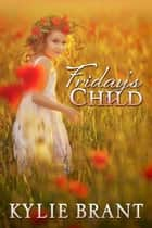 Friday's Child ebook by