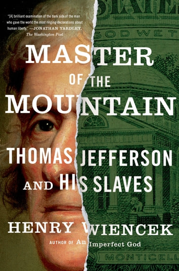 Master of the Mountain - Thomas Jefferson and His Slaves ebook by Henry Wiencek
