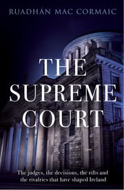 The Supreme Court ebook by Ruadhán Mac Cormaic