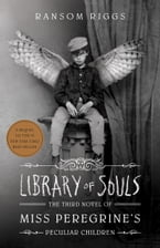 Library of Souls, The Third Novel of Miss Peregrine's Peculiar Children