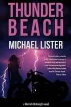 Thunder Beach - Merrick McKnight, #1 ebook by Michael Lister