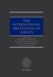 International Protection of Adults ebook by Richard Frimston,Alexander Ruck Keene,Claire van Overdijk,Adrian Ward MBE