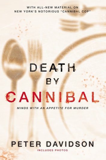 Death by Cannibal - Minds with an Appetite for Murder ebook by Peter Davidson