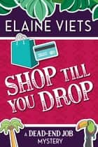 Shop Till You Drop ebook by Elaine Viets