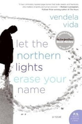 Let the Northern Lights Erase Your Name - A Novel ebook by Vendela Vida