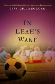 In Leah's Wake (2011 Book Bundlz Book Club Pick) ebook by Terri Giuliano Long