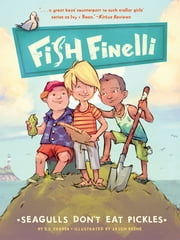 Fish Finelli (Book 1) - Seagulls Don't Eat Pickles ebook by Erica Farber,Jason Beene