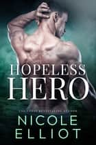 Hopeless Hero ebook by Nicole Elliot