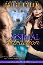 Animal Attraction ebook by Paige Tyler